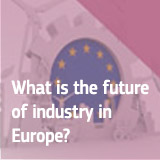 What is the future of industry in Europe?