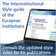 The Interinstitutional Style guide of the European institutions
