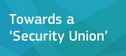 Towards a 'Security Union'