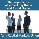 The importance of a Banking Union and Fiscal Union