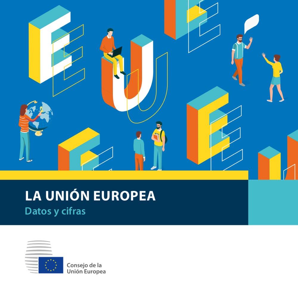 La Unión Europea. Datos y cifras