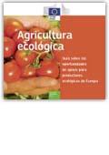 Agricultura ecológica - Guía sobre las oportunidades de apoyo para productores ecológicos de Europa