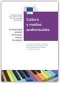 Cultura y medios audiovisuales. La diversidad cultural de Europa, motivo de alegría