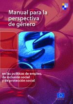 Manual para la perspectiva de género en las políticas de empleo, de inclusión social y de protección social