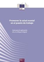 Promover la salud mental en el puesto de trabajo. Guía para la aplicación de un enfoque integral